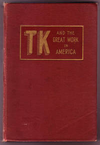 TK and the Great Work in America: A Defense of the True and Ancient School of Spiritual Light