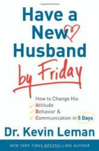 Have a New Husband by Friday Dr. Kevin Leman   Hardcover