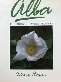 Alba. The Book of White Flowers