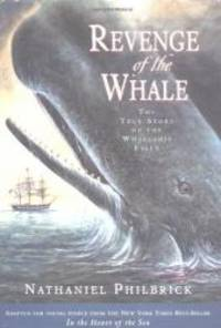 image of Revenge of The Whale: The True Story of the Whaleship Essex (Boston Globe-Horn Book Honors (Awards))