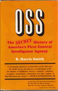 OSS  The Secret History of America's First Central Intelligence Agency