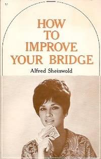 How to Improve Your Bridge: The Fourth Book of Bridge