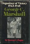image of George C. Marshall: Organizer of Victory, 1943-1945