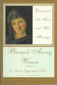 Blessed Among Women: Encounters with Mary and Her Message