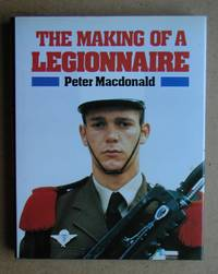 The Making Of A Legionnaire.