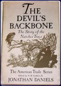 THE DEVIL'S BACKBONE. The Story of the Natchez Trail