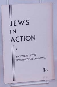 image of Jews in action; five years of the Jewish Peoples Committee