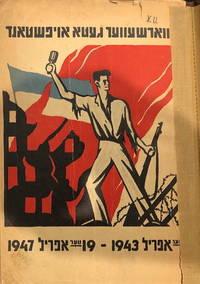 (XT) VARSHEVER GETO OYFSHTAND, 19TER APRIL, 1943-19TER APRIL, 1947.