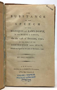 The Substance of the Speech of the Marquis of Lansdown, In the House of Lords, On the 14th of December, 1790; on the subject of the Convention with Spain, Which was signed on the 28th of October, 1790 [Nootka Sound