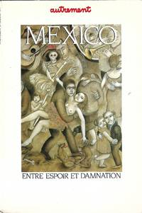 Mexico, entre espoir et damnation