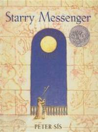 image of Starry Messenger: A Book Depicting the Life of a Famous Scientist, Mathematician, Astronomer, Philosopher, Physicist, Galileo Galilei