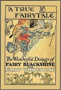 WONDERFUL DOINGS OF FAIRY BLACKSHINE AND FAIRY WHITESHINE