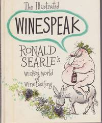 image of The Illustrated Winespeak: Ronald Searle's Wicked World of Winetasting