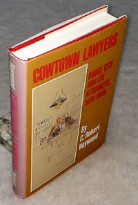 image of Cowtown Lawyers: Dodge City and Its Attorneys, 1876-1886