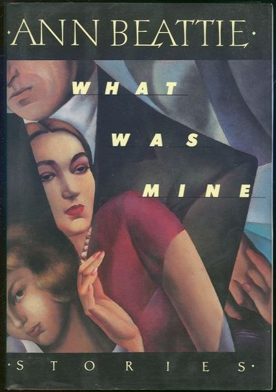 WHAT WAS MINE Stories, Beattie, Ann