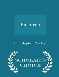 Kathleen   Scholar's Choice Edition