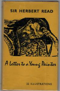 A Letter to a Young Painter by  Herbert Read - First U.S. Edition. - 1962 - from Cyberaisle and Biblio.com