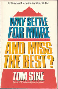 Why Settle for More and Miss the Best?