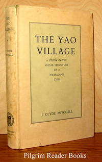 The Yao Village: A Study in the Social Structure of a Nyasaland Tribe