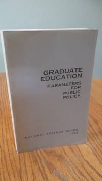 Graduate Education; Parameters for Public Policy