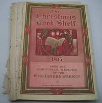 Christmas Book Shelf 1915, Being the Christmas Number of the Publishers Weekly