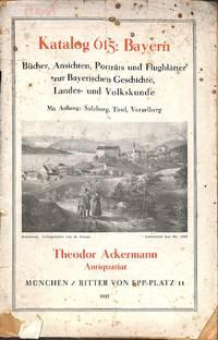 Catalogue 615/1935: Bayern, Bücher, Ansichten, Porträts und Flugblätter  zur Bayerischen Geschichte, Landes- und Volkskunde. Mit Anhang: Salzburg,  Tirol, Vorarlberg.