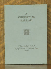 A CHRISTMAS BALLAD - FROM THE FLY-LEAF OF KING EDWARD VI'S PRAYER BOOK 1549