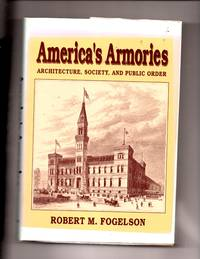 America's Armories: Architecture, Society, and Public Order