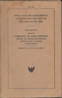 Fiscal year 1966 Supplemental Authorization for Vietnam (H.R. 12334 and H.R. 12335)__Hearing before the Committee on Armed Services   no. 45 by U. S. Government Printing Office - Paperback - Paperback Octavo - 1966 - from San Francisco Book Company (SKU: P20696)