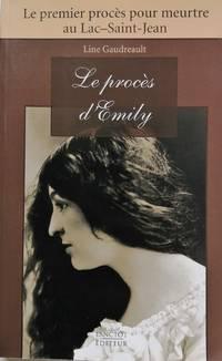 image of Le procès d'Émily. Le premier procès pour meurtre au Lac-Saint-Jean
