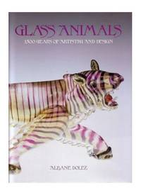 image of Glass Animals: Thirty-Five Hundred Years of Artistry and Design: 3500 Years of Artistry and Design