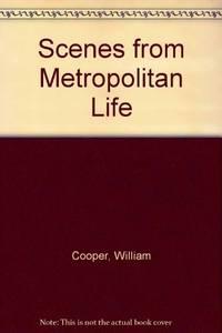 Scenes From Metropolitan Life: A Novel