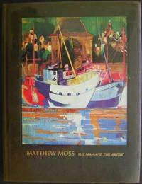 Matthew Moss: the man and the artist.