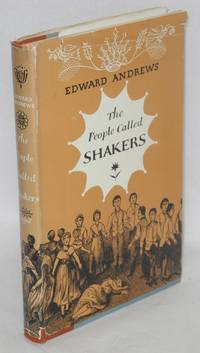 The people called Shakers; a search for the perfect society
