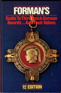 Forman's Guide To Third Reich German Awards...and Their Values