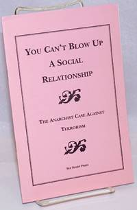 image of You can't blow up a social relationship. The anarchist case against terrorism