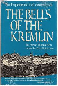 The Bells of the Kremlin, An Experience in Communism by  Arvo Tuominen - First Edition - 1983 - from Ed Conroy Bookseller and Biblio.com