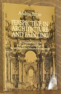 "PERSPECTIVE IN ARCHITECTURE AND PAINTING, AN UNABRIDGED REPRINT OF THE ENGLISH AND LATIN EDITION OF THE 1693 ""PERSPECTIVA PICTORUM ET ARCHITECTORUM"