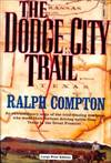 image of The Dodge City Trail (Charnwood Library)