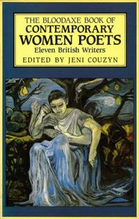 The Bloodaxe Book of Contemporary Women Poets : Eleven British Writers