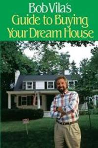 image of Bob Vila's Guide to Buying Your Dream House