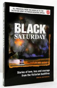 image of Black Saturday. Stories of Love, Loss and Courage from the Victorian Bushfires