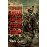Life of General Nathan Bedford Forrest
