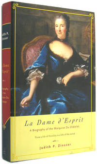 La Dame d'Esprit: A Biography of Marquise Du Ch�telet by  Judith P Zinsser - 1st Printing - 2006 - from The Bookworm and Biblio.co.uk