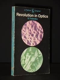 Revolution in Optics: (Pelican Book No. A969)