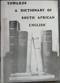 Towards a Dictionary of South African English on Historical Principles - Fifty Draft Entries - Report No. 3 of The Dictionary Committee DSAE. R3