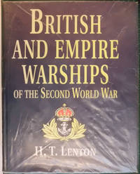 British and Empire Warships of the Second World War by  H.T Lenton - Hardcover - 1998 - from Hanselled Books and Biblio.co.uk