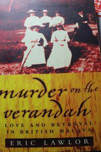 Murder on the Verandah  Love and Betrayal in British Malaya by  Eric Lawlor - Paperback - 2000 - from Hammonds Books  and Biblio.com