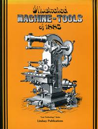 image of Illustrated Machine Tools of 1885