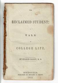 The reclaimed student: a tale of college life